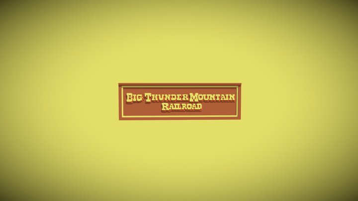 Big Thunder Mountain Disney Sign Files Included 3D Model