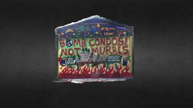 Mural: Bomb condos, not murals 3D Model